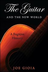 The Guitar and the New World | Joe Gioia |