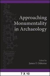Approaching Monumentality in Archaeology