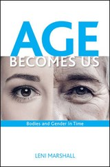 Age Becomes Us | Leni Marshall |