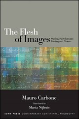 The Flesh of Images | Mauro Carbone |
