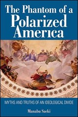 The Phantom of a Polarized America | Manabu Saeki |