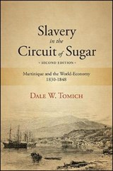 Slavery in the Circuit of Sugar | Dale W. Tomich |