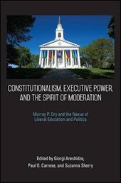 Constitutionalism, Executive Power, and the Spirit of Moderation | Giorgi Areshidze |