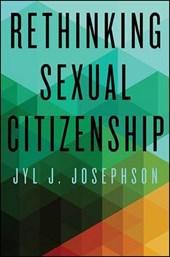 Rethinking Sexual Citizenship