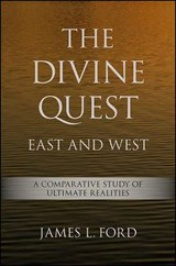 The Divine Quest, East and West | James L. Ford |