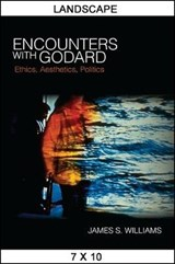 Encounters With Godard | James S. Williams |