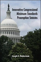 Innovative Congressional Minimum Standards Preemption Statutes | Joseph F. Zimmerman |
