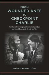 From Wounded Knee to Checkpoint Charlie | György Ferenc Tóth |