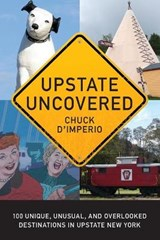 Upstate Uncovered | Chuck D'imperio |