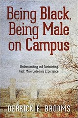 Being Black, Being Male on Campus | Derrick R. Brooms |