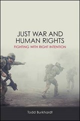 Just War and Human Rights | Todd Burkhardt |