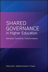 Shared Governance in Higher Education | Sharon F. Cramer |