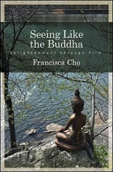 Seeing Like the Buddha | Francisca Cho |