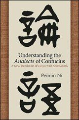 Understanding the Analects of Confucius | Peimin Ni |