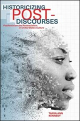 Historicizing Post-Discourses | Tanya Ann Kennedy |