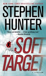 Soft Target | Stephen Hunter |