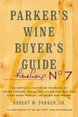 Parker's Wine Buyer's Guide, 7th Edition | Robert M. Parker |
