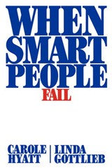 When Smart People Fail | Carole Hyatt; Linda Gottlieb |
