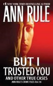 But I Trusted You | Ann Rule |