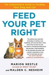 Feed Your Pet Right | Nestle, Marion ; Nesheim, Malden |