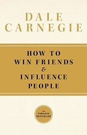 How to Win Friends and Influence People | Dale Carnegie & Dorothy Carnegie |