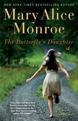 The Butterfly's Daughter | Mary Alice Monroe |