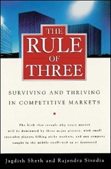 The Rule of Three | Sheth, Jagdish ; Sisodia, Rajendra |
