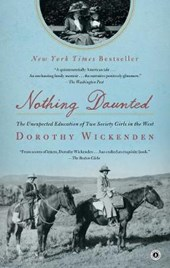 Nothing Daunted | Dorothy Wickenden |