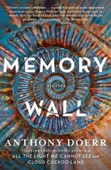 Memory Wall | Anthony Doerr |