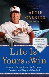 Life Is Yours to Win | Augie Garrido |
