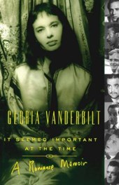 It Seemed Important at the Time | Gloria Vanderbilt |