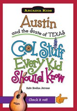 Austin and the State of Texas | Kate Boehm Jerome |