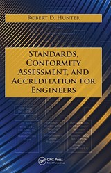 Standards, Conformity Assessment, and Accredition for Engineers | Robert D. Hunter |