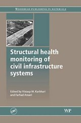 Structural Health Monitoring of Civil Infrastructure Systems | Vistasp M Karbhari |