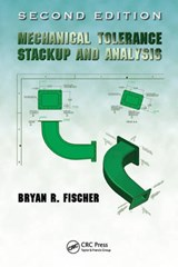 Mechanical Tolerance Stackup and Analysis, Second Edition | Bryan R. Fischer |