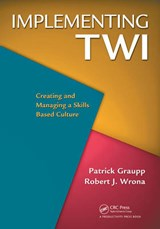 Implementing TWI | Graupp, Patrick ; Wrona, Robert J. |