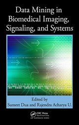 Data Mining in Biomedical Imaging, Signaling, and Systems |  |