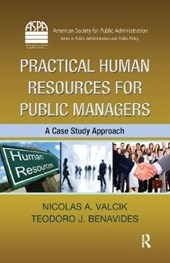 Practical Human Resources for Public Managers | Valcik, Nicolas A. ; Benavides, Teodoro J. |
