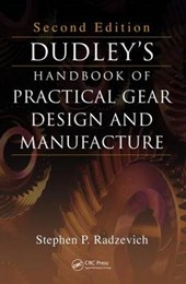 Dudley's Handbook of Practical Gear Design and Manufacture | Stephen P. Radzevich |