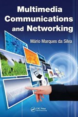 Multimedia Communications and Networking | Mario Marques Da Silva |