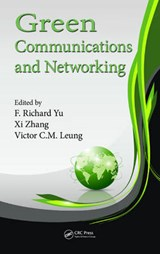Green Communications and Networking | F. Richard Yu |