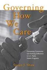 Governing How We Care | Susan J. Shaw |