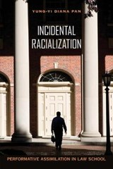 Incidental Racialization | Yung-Yi Diana Pan |