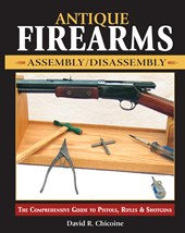 Antique Firearms Assembly/Disassembly | David Chicoine |