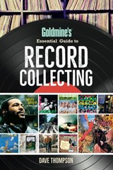 Goldmine's Essential Guide to Record Collecting | Dave Thompson |