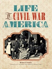 Life in Civil War America | Michael J. Varhola |