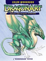Dragonart Color Workbook | J. Neondragon Peffer |