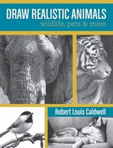 Draw Realistic Animals | Robert Louis Caldwell |