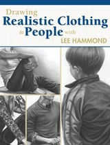 Drawing Realistic Clothing and People with Lee Hammond | Lee Hammond |