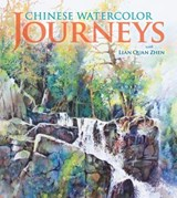 Chinese Watercolor Journeys With Lian Quan Zhen | Lian Quan Zhen |